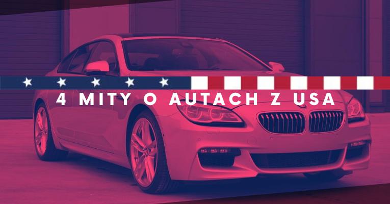 Auto z USA jest gorsze od europejskiego? Obalamy 4 mity